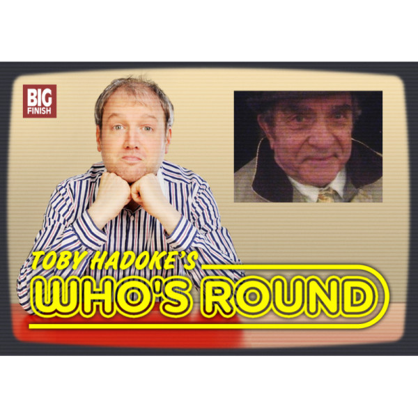 Toby Hadoke's Who's Round: 155: Henry Woolf
