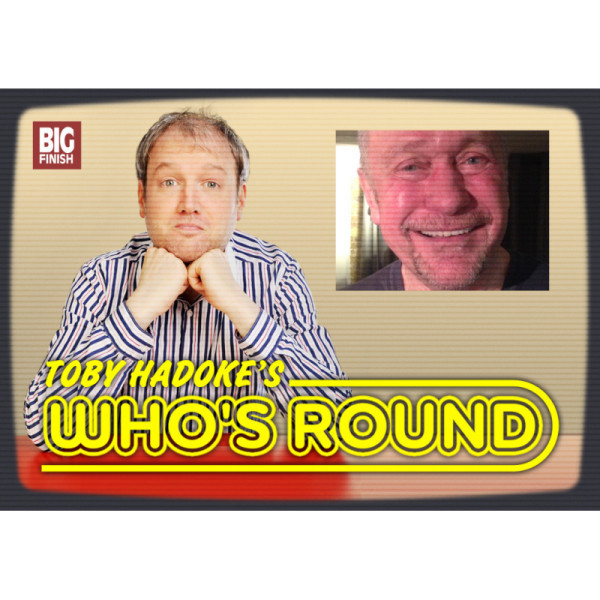 Toby Hadoke's Who's Round: 158: Tom Kelly