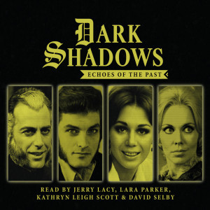Dark Shadows: Echoes of the Past