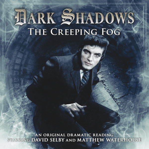 Dark Shadows: The Creeping Fog