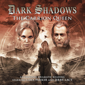 Dark Shadows: The Carrion Queen