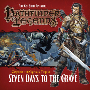 Pathfinder Legends - Curse of the Crimson Throne: Seven Days to the Grave