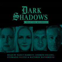 Dark Shadows: Phantom Melodies