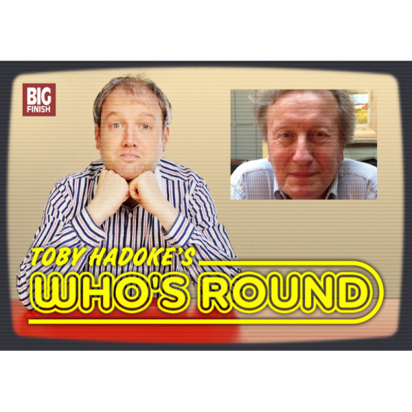 Toby Hadoke's Who's Round: 196: Darrol Blake Part 1