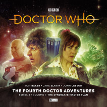 Doctor Who: The Fourth Doctor Adventures Series 08 The Syndicate Master Plan Volume 1