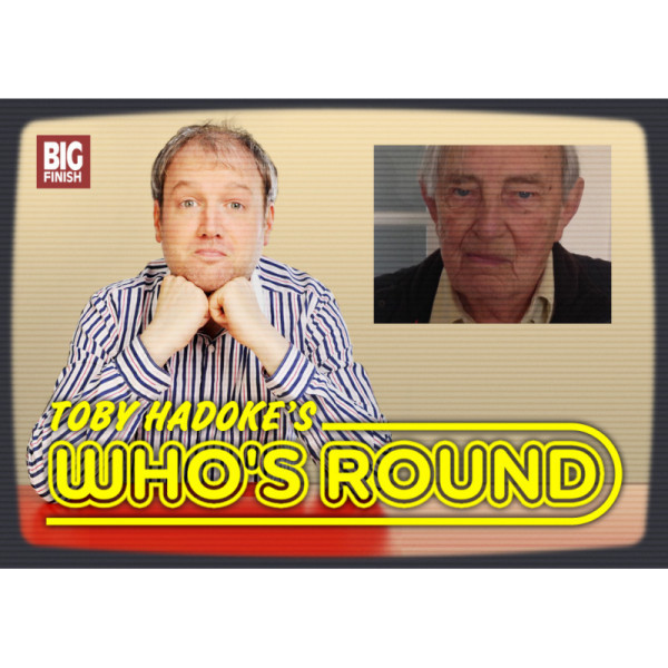 Toby Hadoke's Who's Round: 200: Trevor Martin Part 1
