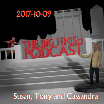 Big Finish Podcast 2017-10-09 Susan, Tony and Cassandra