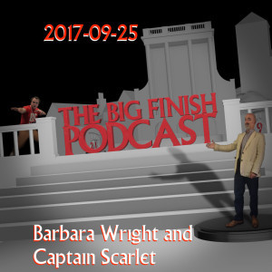 Big Finish Podcast 2017-09-25 Barbara Wright and Captain Scarlet