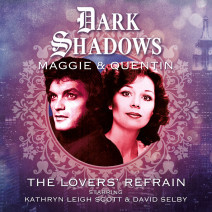 Dark Shadows: Maggie & Quentin - The Lovers' Refrain