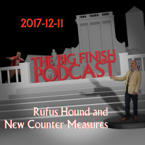 Big Finish Podcast 2017-12-11 Rufus Hound and New Counter-Measures