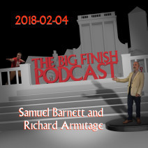 Big Finish Podcast 2018-02-04 Samuel Barnett and Richard Armitage