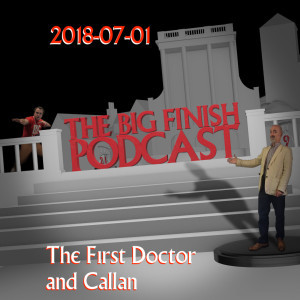 Big Finish Podcast 2018-07-01 The First Doctor and Callan