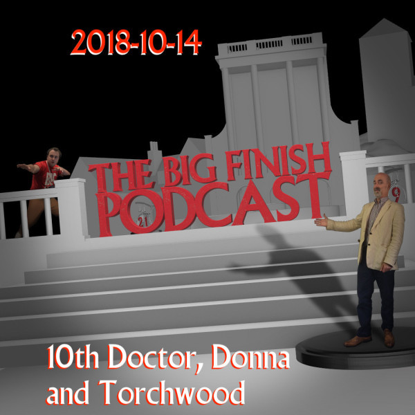 Big Finish Podcast 2018-10-14 10th Doctor, Donna and Torchwood