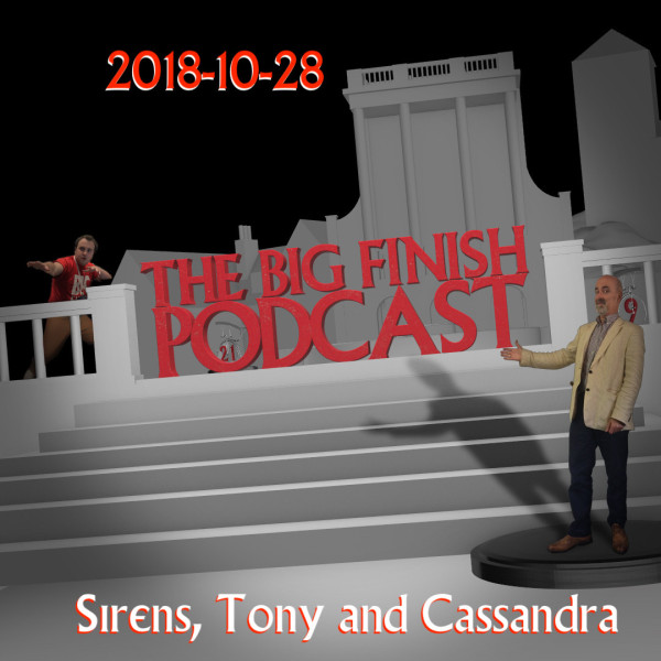 Big Finish Podcast 2018-10-28 Sirens, Tony and Cassandra