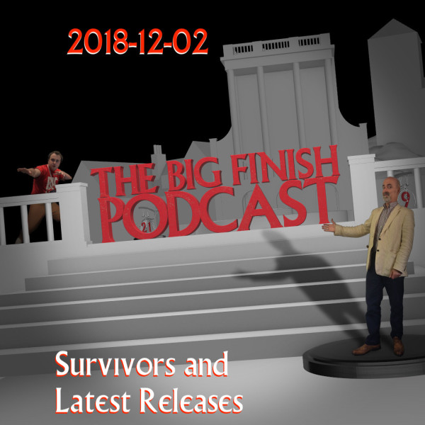 Big Finish Podcast 2018-12-02 Survivors and Latest Releases