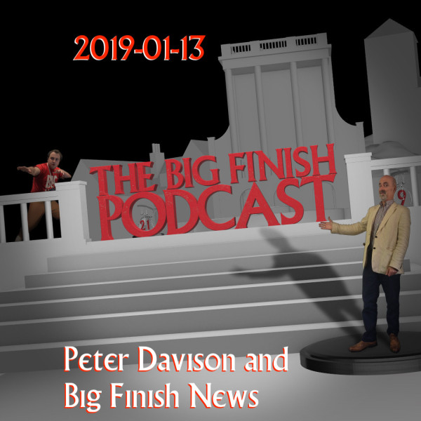 Big Finish Podcast 2019-01-13 Peter Davison and Big Finish News