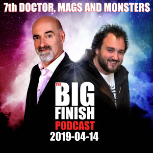 Big Finish Podcast 2019-04-14 7th Doctor, Mags and Monsters