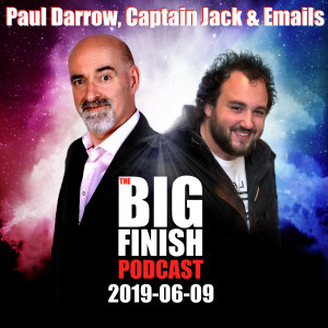 Big Finish Podcast 2019-06-09 Paul Darrow, Captain Jack and Emails