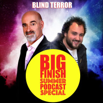 Big Finish Podcast 2019-07-28 Blind Terror