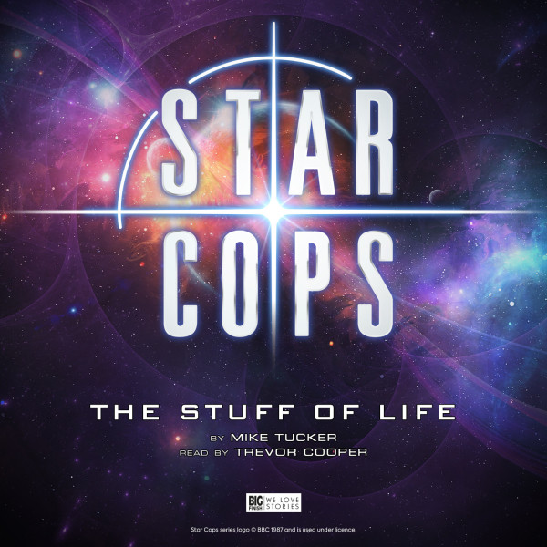 Star Cops: The Stuff of Life
