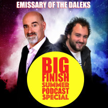 Big Finish Podcast 2019-08-11 Emissary of the Daleks