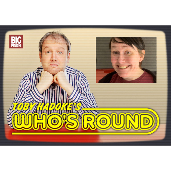 Toby Hadoke's Who's Round: 251: Bethany Black Part 2