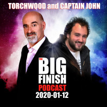 Big Finish Podcast 2020-01-12 Torchwood and Captain John