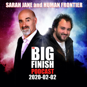 Big Finish Podcast 2020-02-02 Sarah Jane and Human Frontier