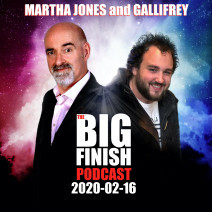 Big Finish Podcast 2020-02-16 Martha Jones and Gallifrey