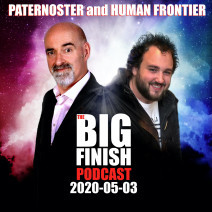 Big Finish Podcast 2020-05-03 Paternoster and The Human Frontier