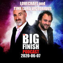 Big Finish Podcast 2020-06-07 Lovecraft and Time Lord Victorious