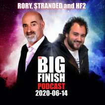 Big Finish Podcast 2020-06-14 Rory, Stranded and HF2