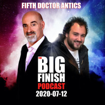 Big Finish Podcast 2020-07-12 Fifth Doctor Antics