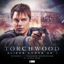 Torchwood: Aliens Among Us: Changes Everything