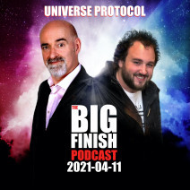 Big Finish Podcast 2021-04-11 Universe Protocol
