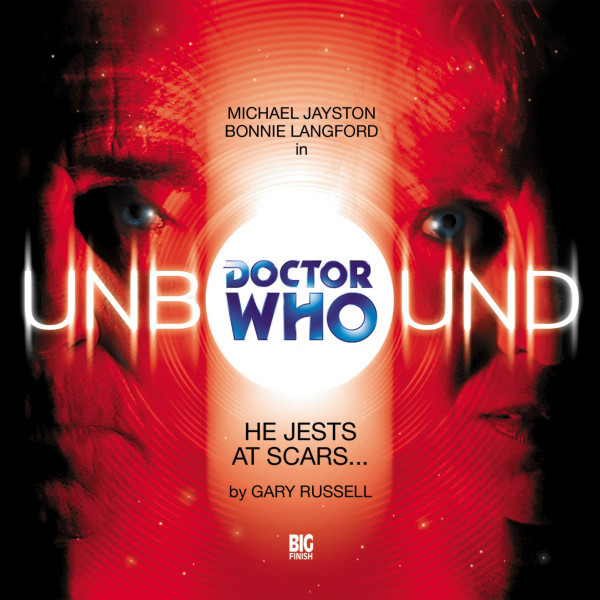Doctor Who - Unbound: He Jests at Scars...