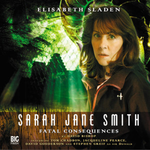 Sarah Jane Smith: Fatal Consequences