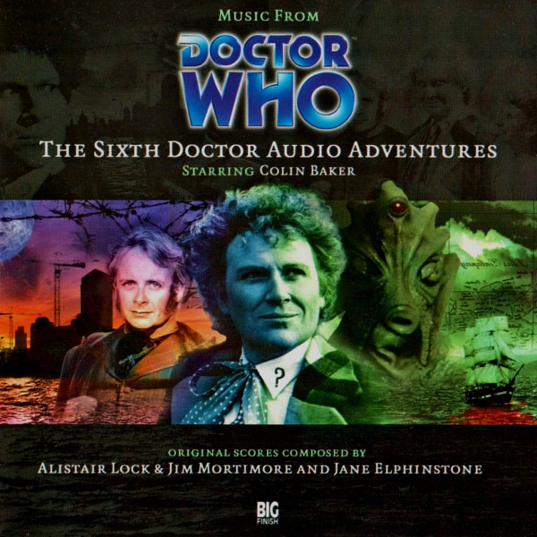 Doctor Who: Music from the Audio Adventures Volume 06: Sixth Doctor