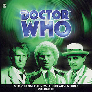 Doctor Who: Music from the Audio Adventures Volume 03