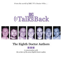 Big Finish Talks Back: The Eighth Doctor Authors