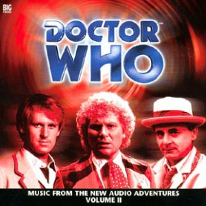 Doctor Who: Music from the Audio Adventures Volume 02
