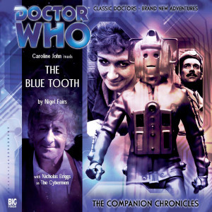 Doctor Who - The Companion Chronicles: The Blue Tooth
