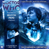 Doctor Who - The Companion Chronicles: Helicon Prime