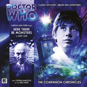 Doctor Who - The Companion Chronicles: Here There Be Monsters