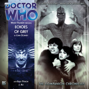 Doctor Who - The Companion Chronicles: Echoes of Grey