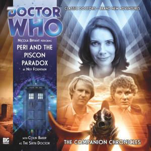 Doctor Who - The Companion Chronicles: Peri and the Piscon Paradox