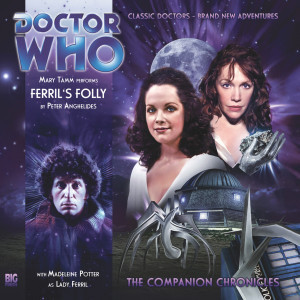 Doctor Who - The Companion Chronicles: Ferril's Folly