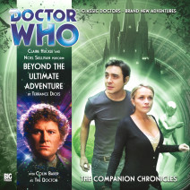 Doctor Who - The Companion Chronicles: Beyond the Ultimate Adventure