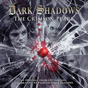 Dark Shadows: The Crimson Pearl