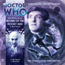 Doctor Who - The Companion Chronicles: Return of the Rocket Men